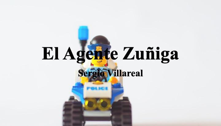 El Agente Zúñiga; Sergio Villareal