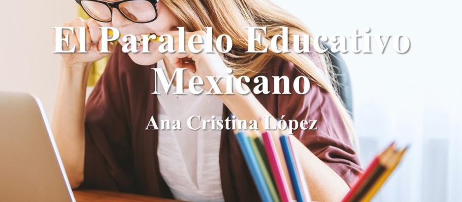 El Paralelo Educativo Mexicano; Ana Cristina López