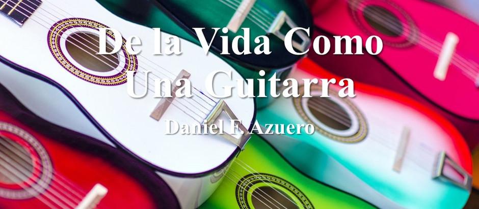 De la Vida Como Una Guitarra; Daniel F. Azuero