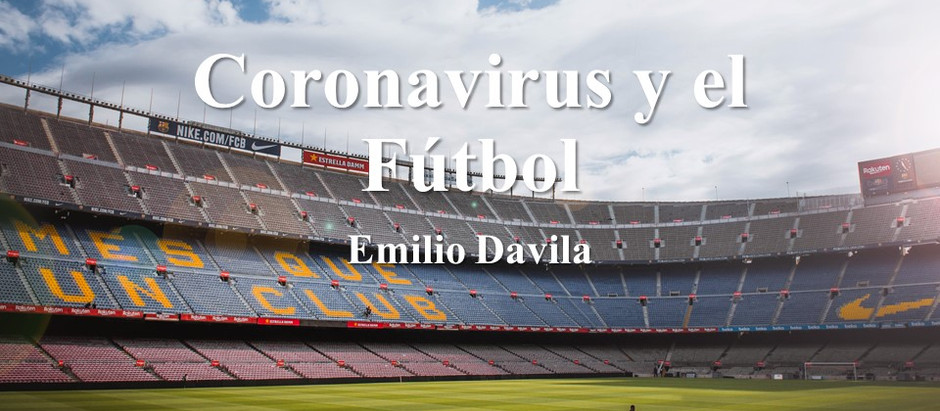 Coronavirus y el Fútbol; Emilio Davila