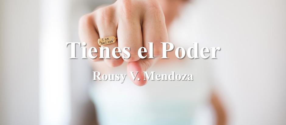 Tienes el Poder; Rousy V. Mendoza
