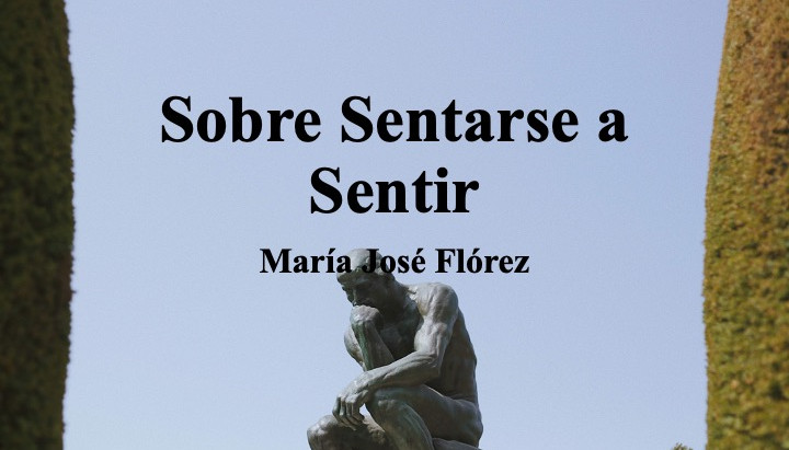 Sobre Sentarse a Sentir; María José Flórez