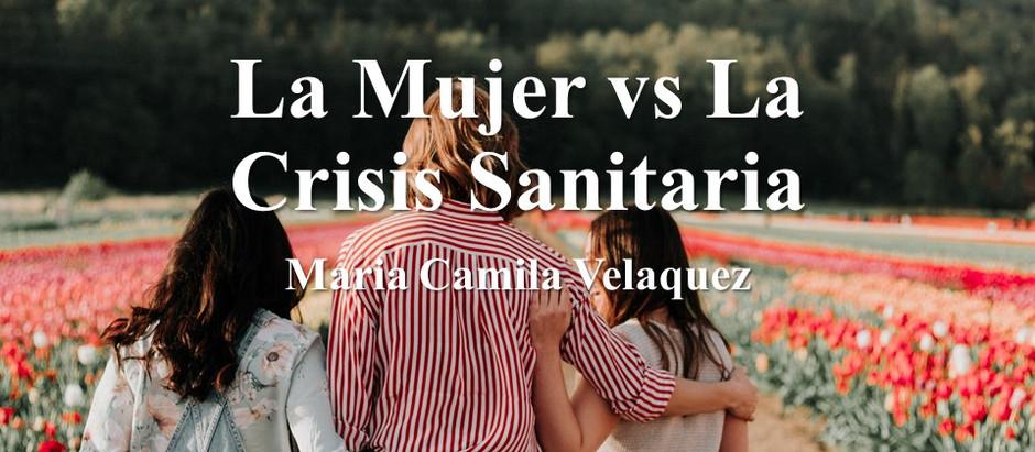 La Mujer Vs La Crisis Sanitaria; Maria Camila Velasquez