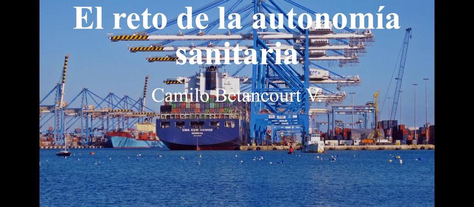 El Reto de la Autonomía Sanitaria; Camilo Betancourt
