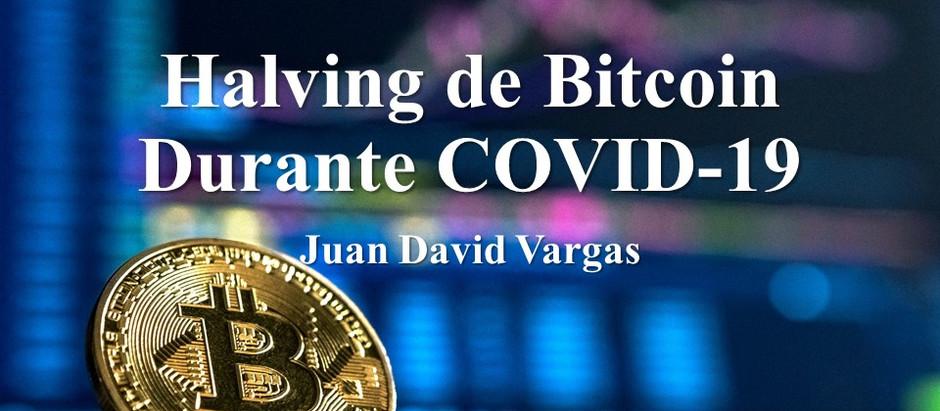Halving de Bitcoin Drante COVID-19; Juan David Vargas