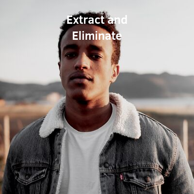 Extract and Eliminate