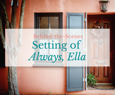"""Behind-the-Scenes: Setting for """"Always, Ella"""""""