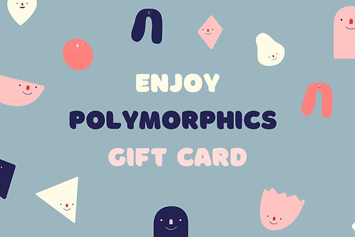 Gift card for Polymorphics products