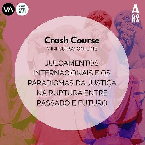 Crash Course - Julgamentos internacionais e os paradigmas da justiça na ruptura