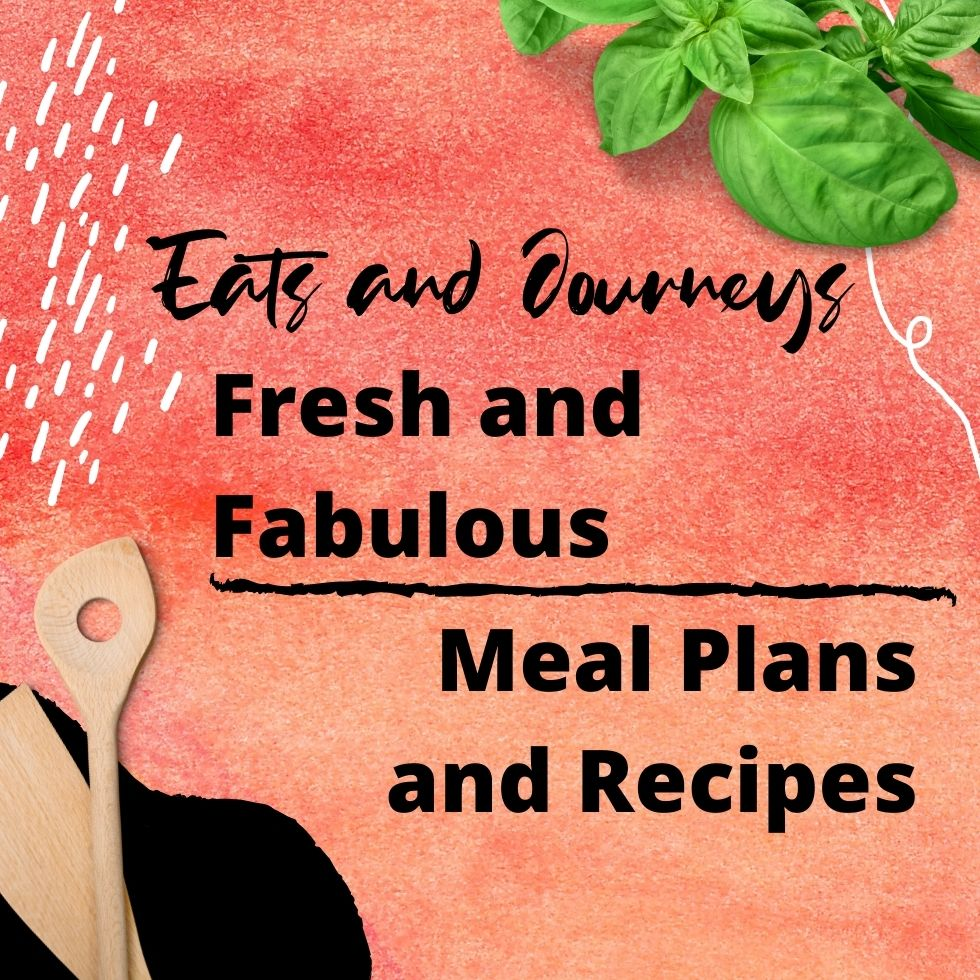 Fresh and Fabulous Meal Plans and Recipes