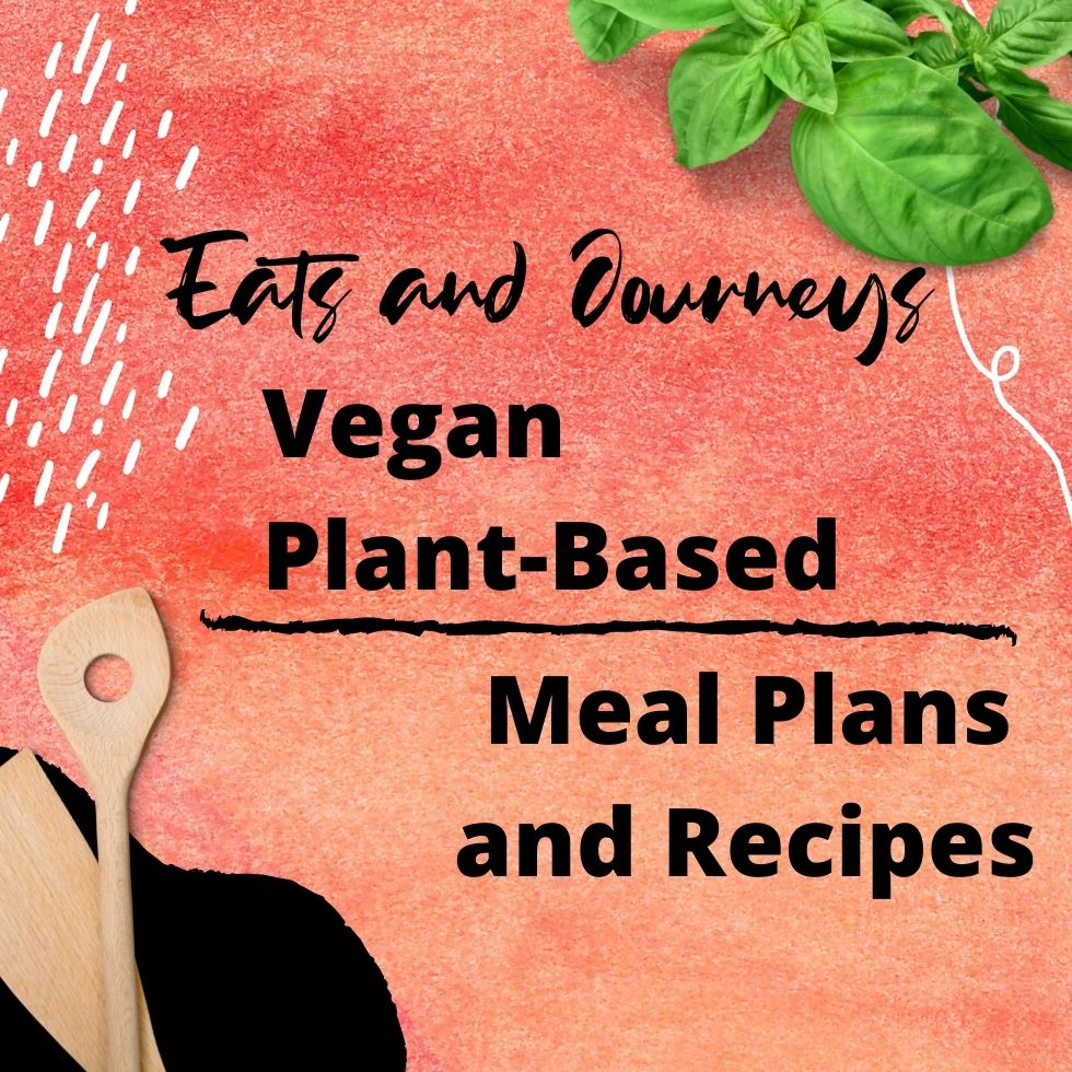 Vegan Plant-Based Meal Plans and Recipes