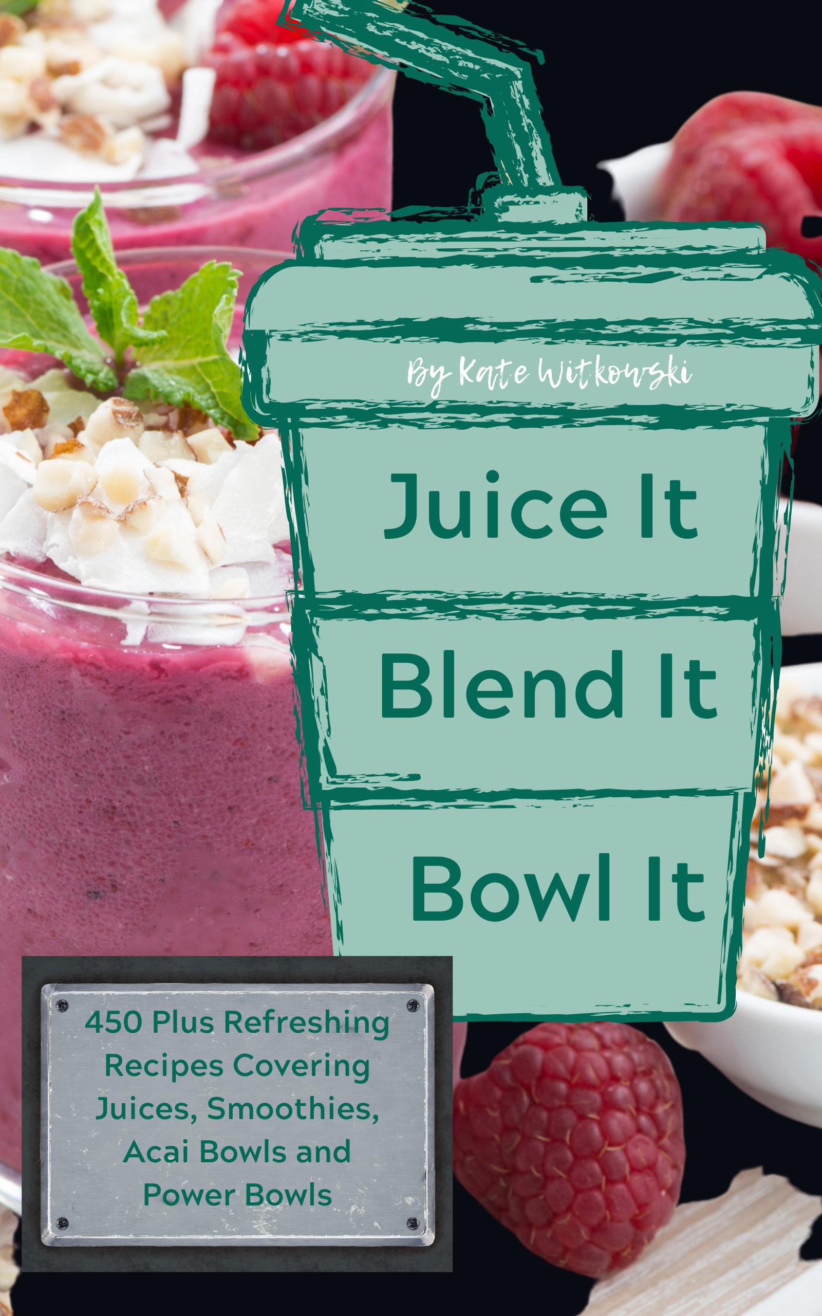 Juice It, Bend It, Bowl It
