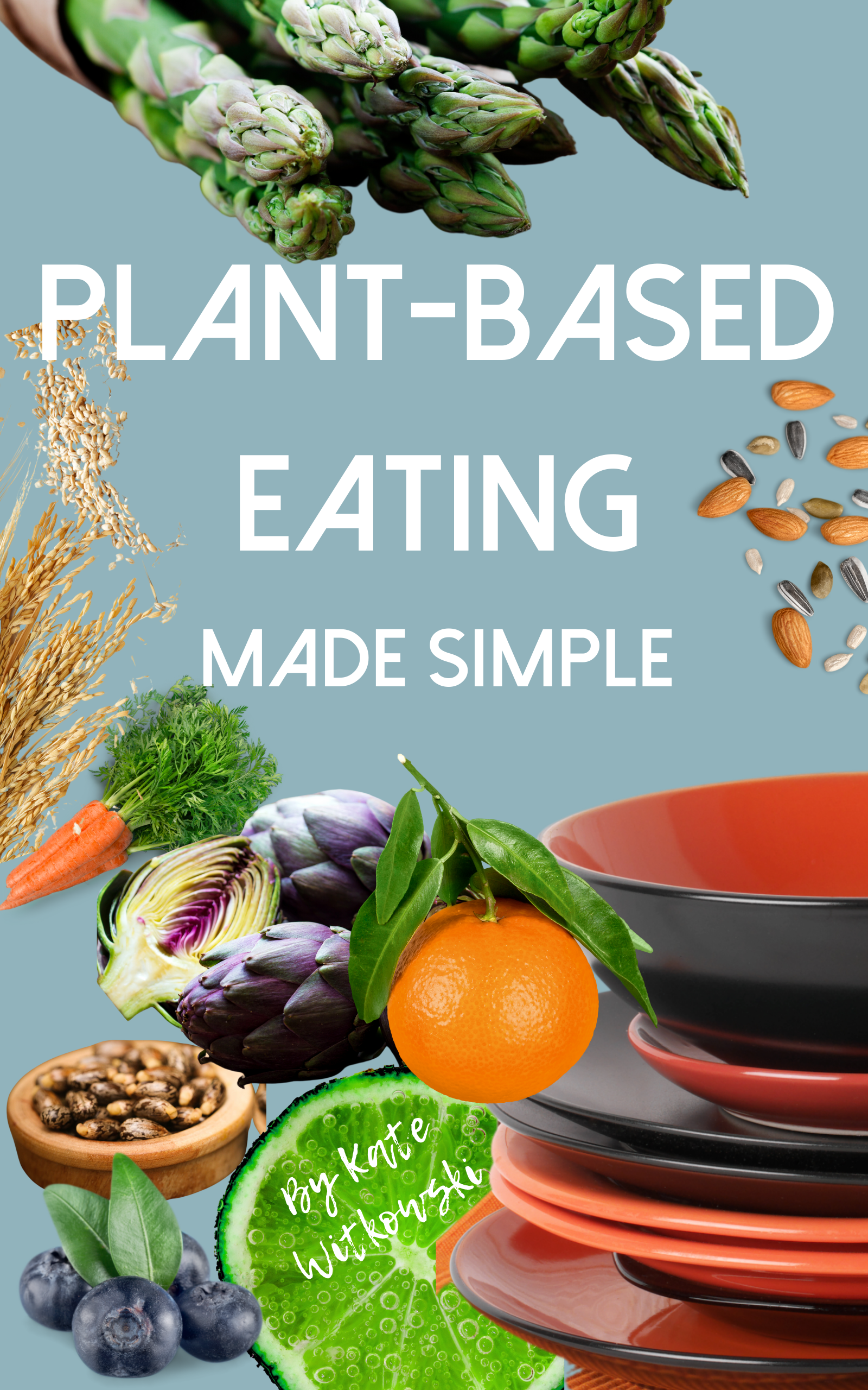 Plant-Based Eating Made Simple