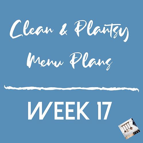 Week 17 - Clean & Plantsy Recipes and Menu Plan
