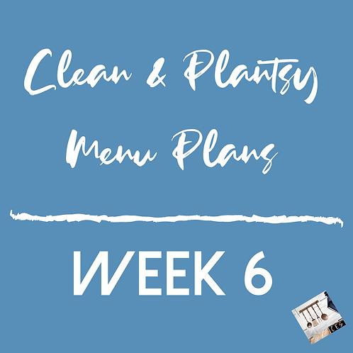 Week 6 - Clean & Plantsy Recipes and Menu Plan