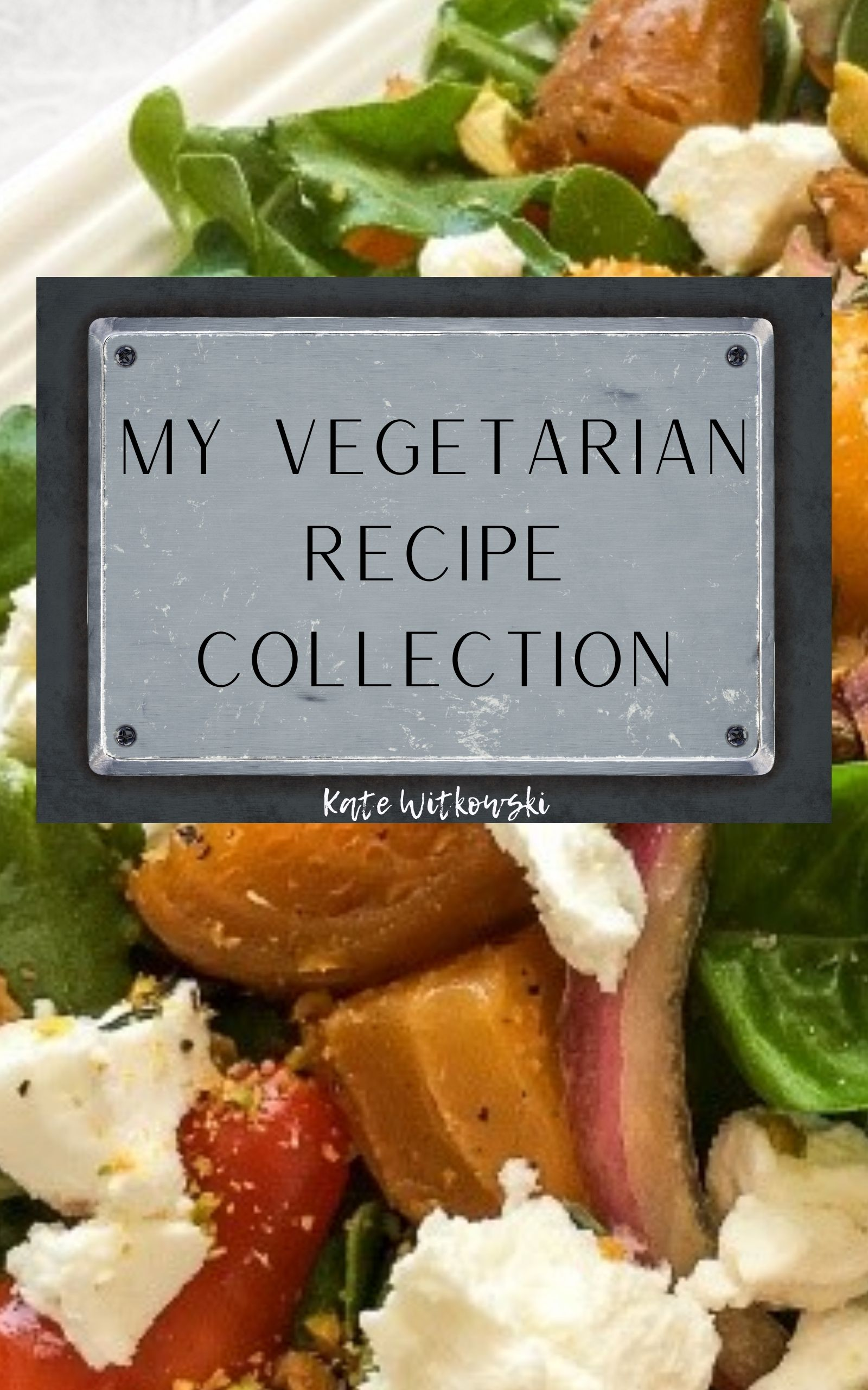 My Vegetarian Recipe Collection