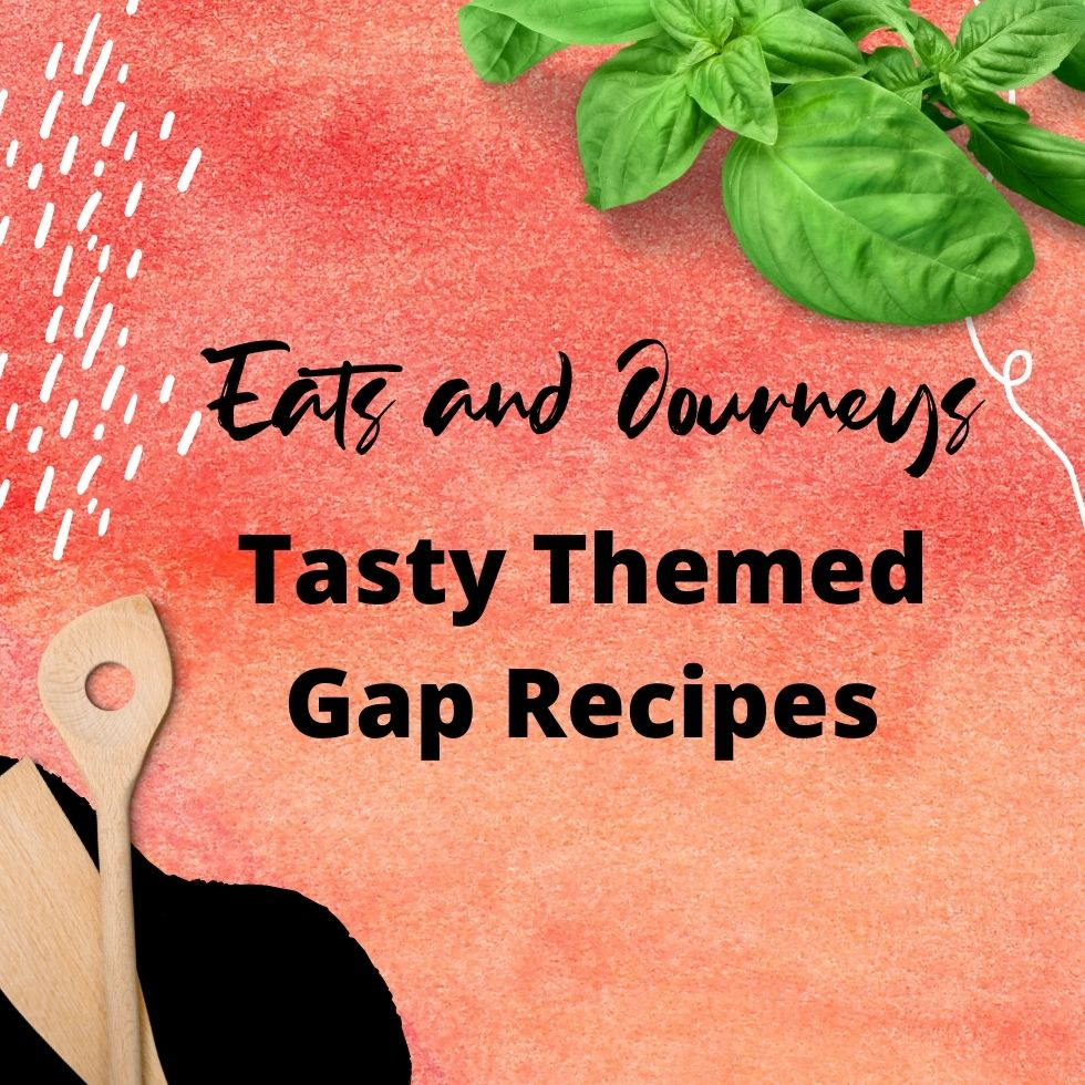 Tasty Themed Gap Recipes