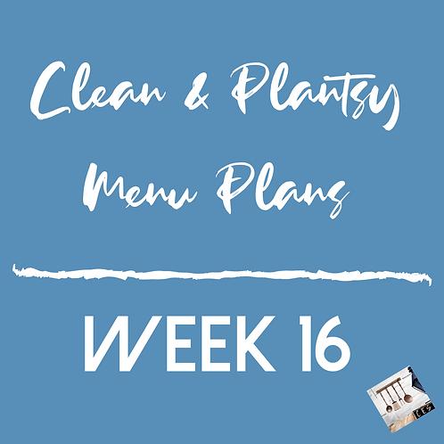 Week 16 - Clean & Plantsy Recipes and Menu Plan