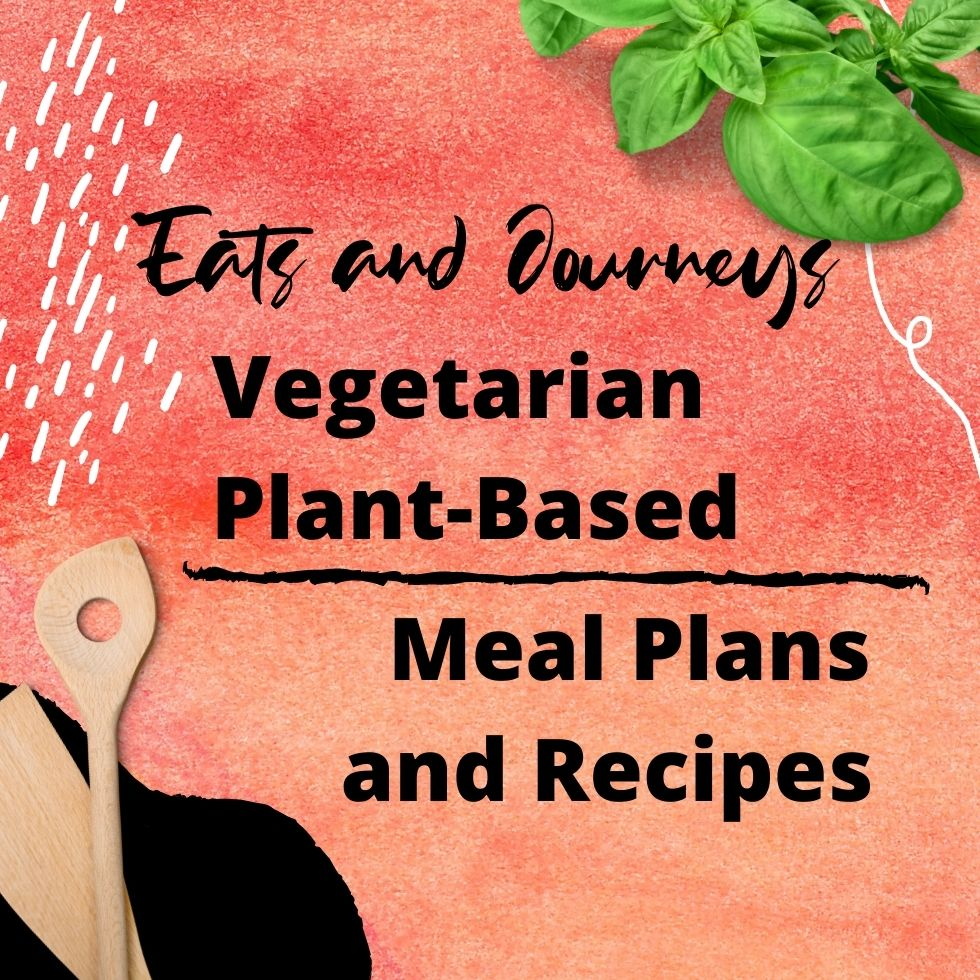 Vegetarian Plant-Based Meal Plans and Recipes