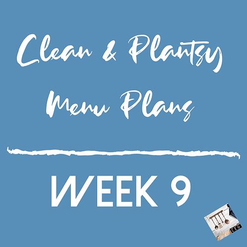 Week 9 - Clean & Plantsy Recipes and Menu Plan