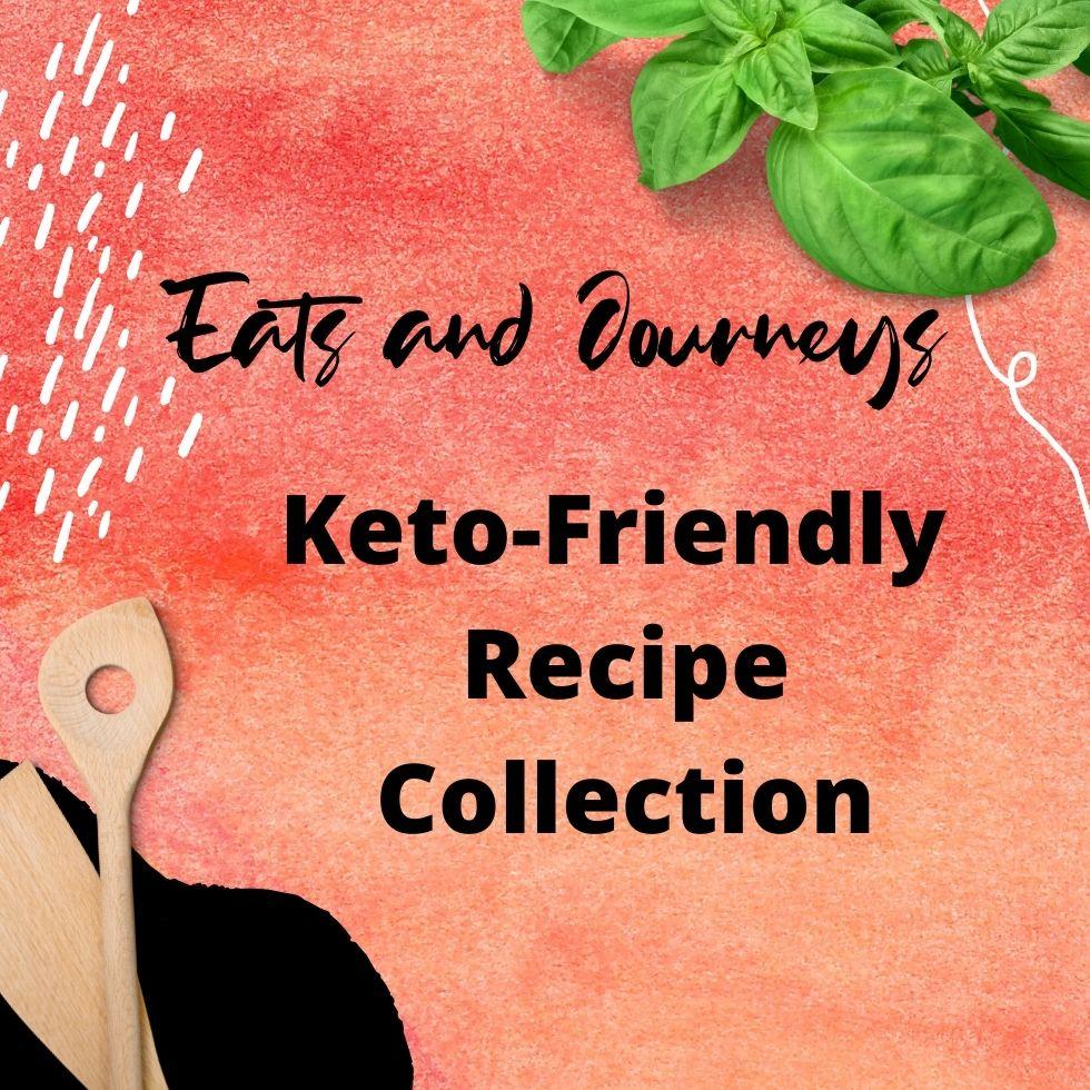 Keto Friendly Recipe Collection