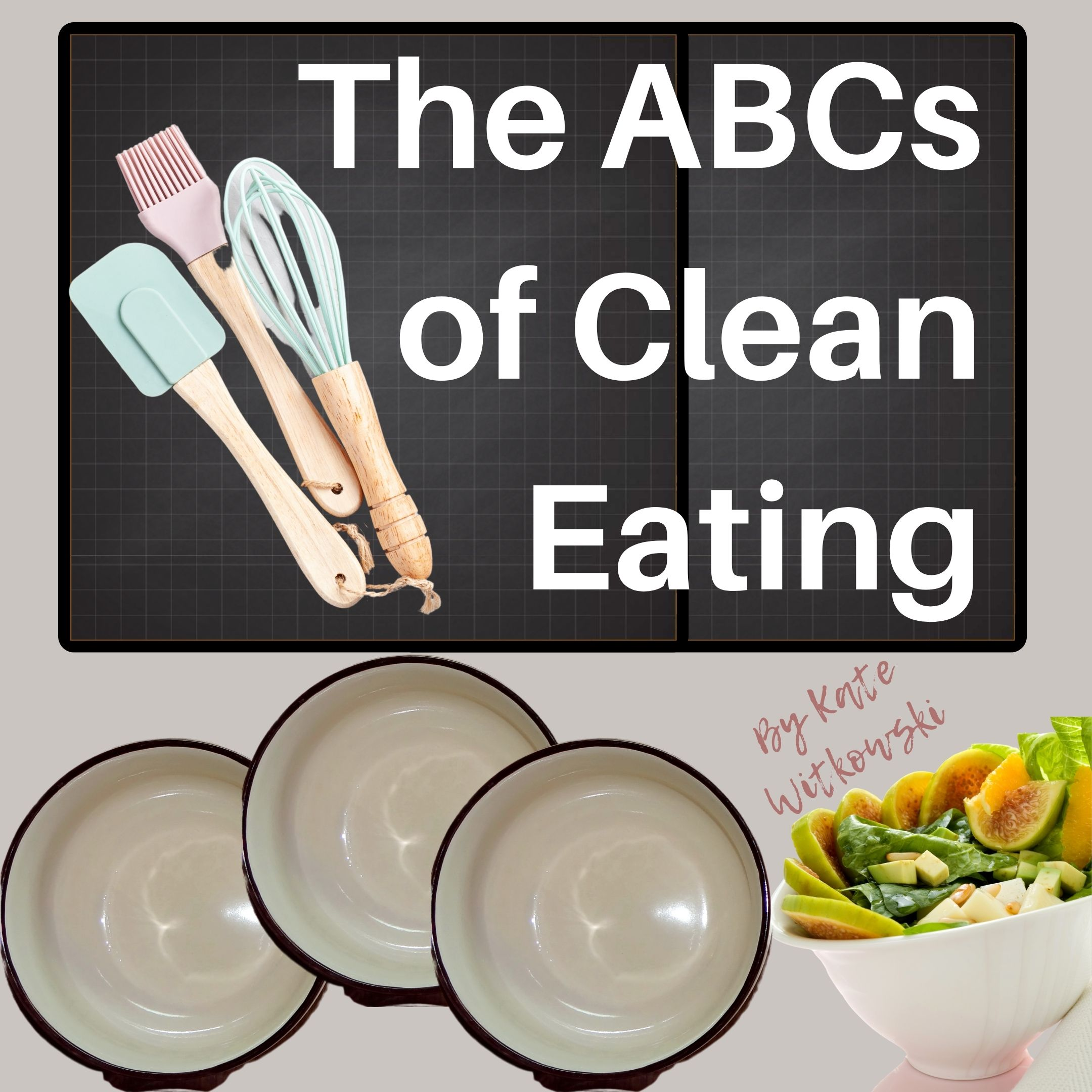 ABCs of Clean Eating