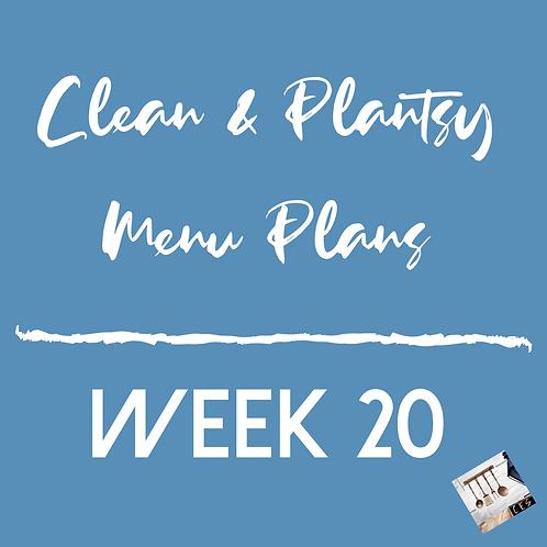 Week 20 - Clean & Plantsy Recipes and Menu Plan