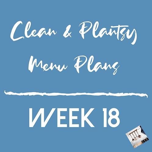 Week 18 - Clean & Plantsy Recipes and Menu Plan