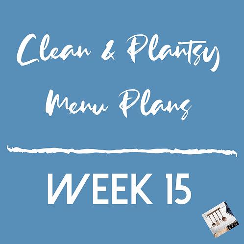 Week 15 - Clean & Plantsy Recipes and Menu Plan