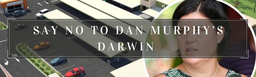Say NO to Dan Murphy's Darwin!