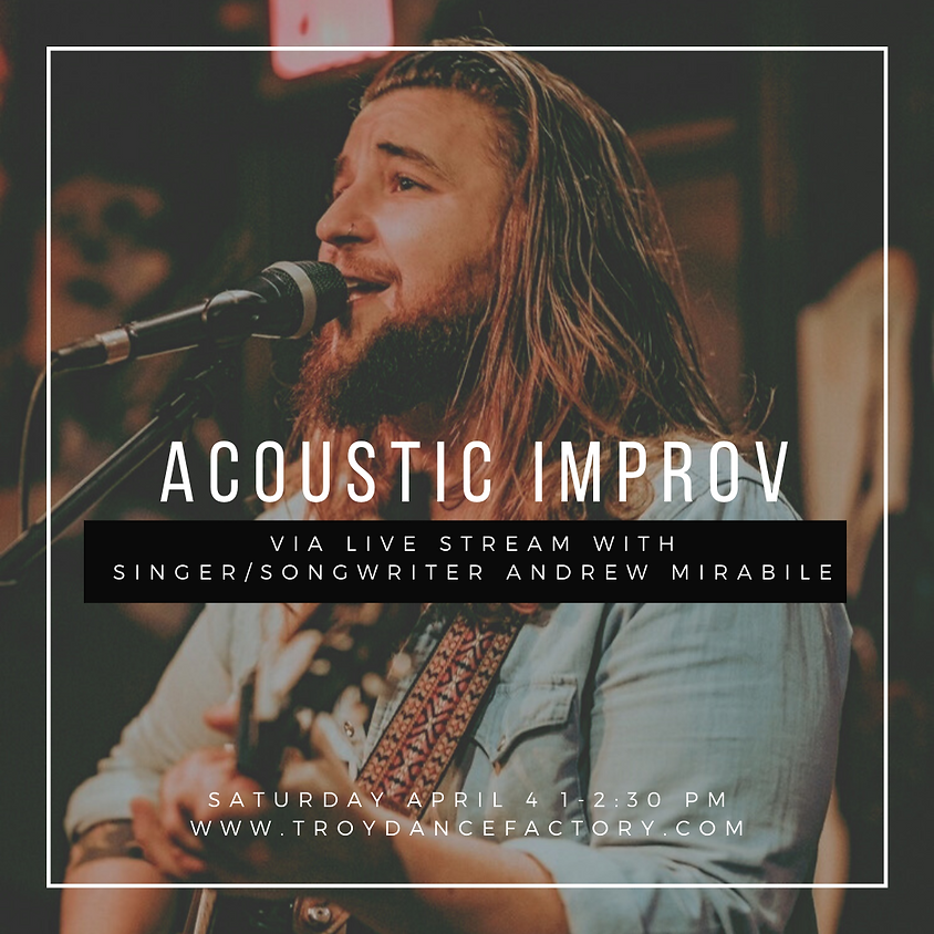 Acoustic Improv Live With Andrew Mirabile