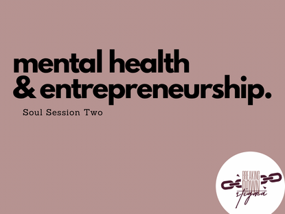 Soul Session: Mental Health and Entrepreneurship