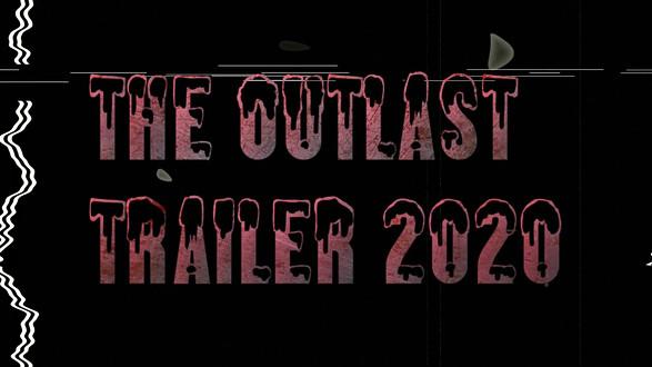 The Outlast Trailer 2020