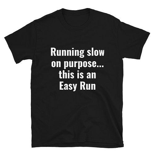 Run Slow, Easy Run