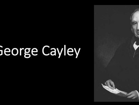 "Sir George Cayley – ""the father of  aerial navigation"""