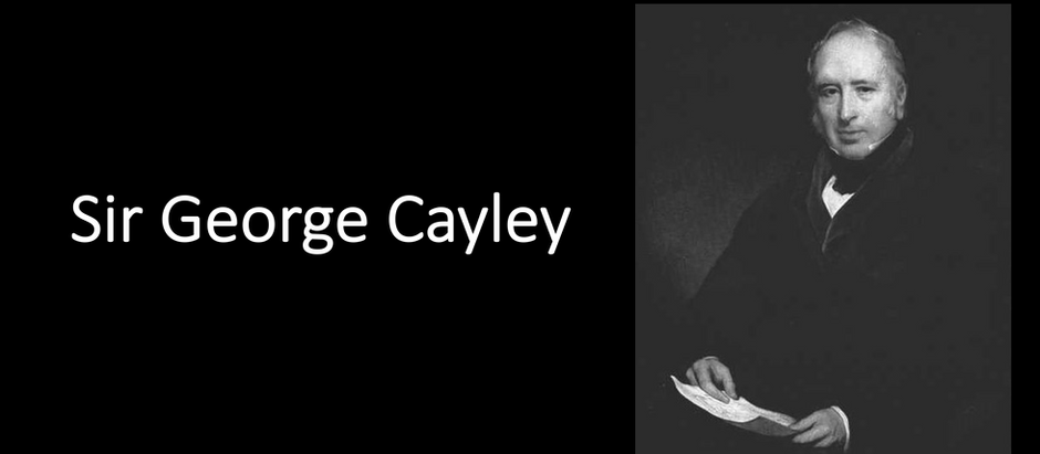 """Sir George Cayley – """"the father of  aerial navigation"""""""