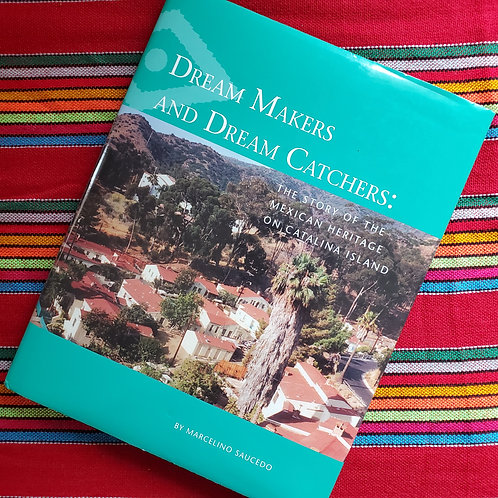 Dream Makers and Dream Catchers: The Story of Mexican Heritage on Catalina
