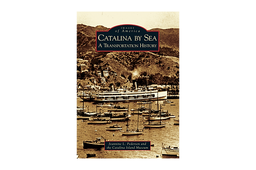 Catalina By Sea: A Transportation History