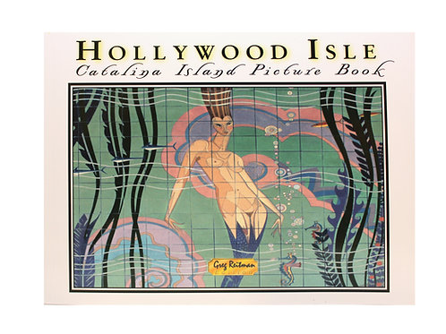 Hollywood Isle: Catalina Island Picture Book