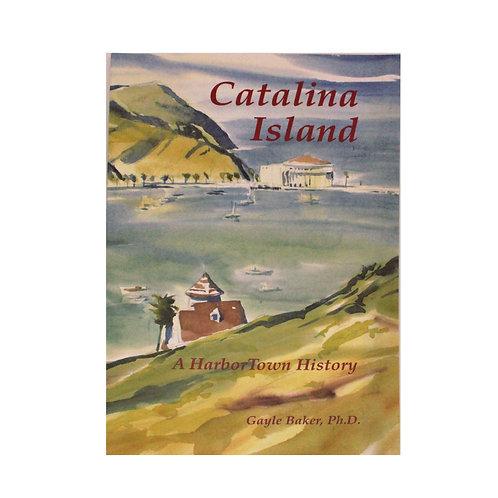 Catalina Island: A Harbor Town History