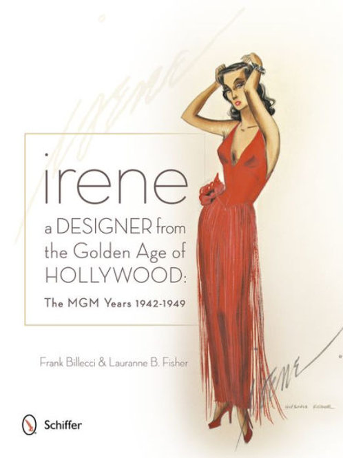 Irene: A Designer From the Golden Age of Hollywood
