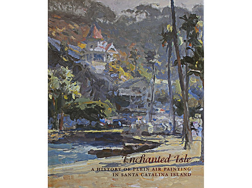 Enchanted Isle: A History of Plein Air Painting in Santa Catalina Island