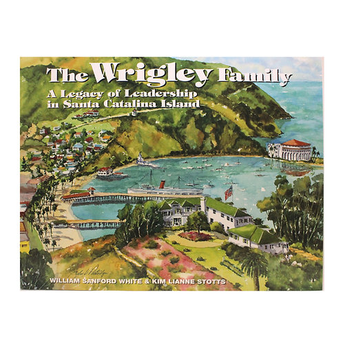 The Wrigley Family: A Legacy of Leadership in Santa Catalina Island