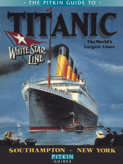 The Pitkin Guide to the Titanic