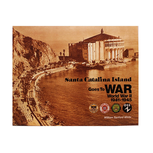 Santa Catalina Island Goes To WAR: World War II 1941-1945