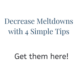 Decrease Meltdowns with 4 Simple Steps (