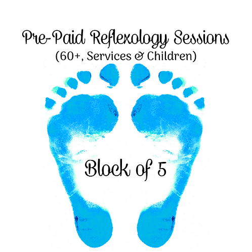 Pre-Paid Reflexology Sessions (Block of 5)(60+, Services & Children)