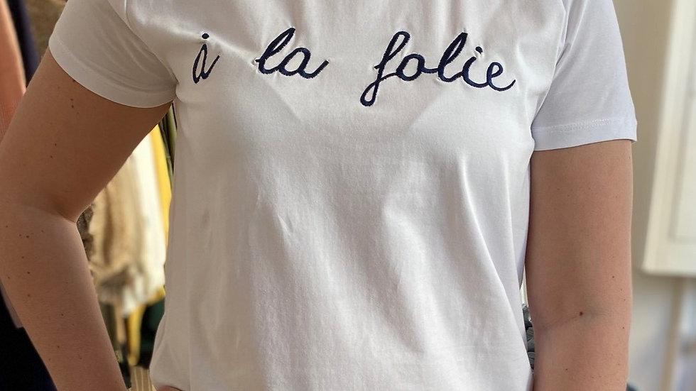 """T-Shirt """"a la folie"""""""