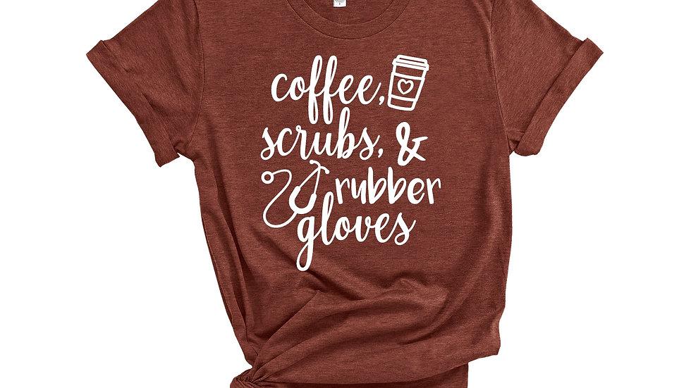 Coffee Scrubs and Rubber Gloves Nurses Tee