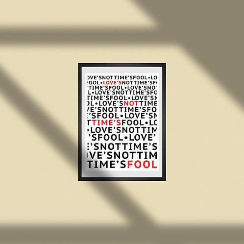 """LOVE'S NOT TIME'S FOOL - Poster 18"""" x 24"""""""